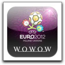 「WOWOWサッカー UEFA EURO 2012TM」が期間限定でリリース