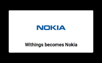 体組成計で有名な「Withings」ブランドは消滅し、2017年夏より「Nokia」ブランドに統一される