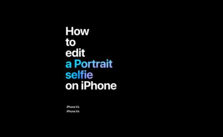Apple、「iPhoneでポートレートセルフレイを編集する方法」と題する新しいCFを公開