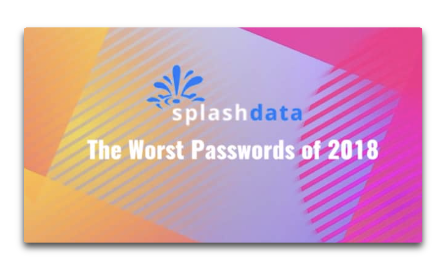 SplashData、2018年最悪のパスワードTop 100を発表、トップは5年連続