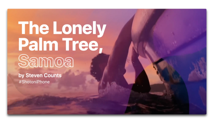 Apple、「Shot on iPhone」の新しいCF「The Lonely Palm Tree, Samoa」を公開