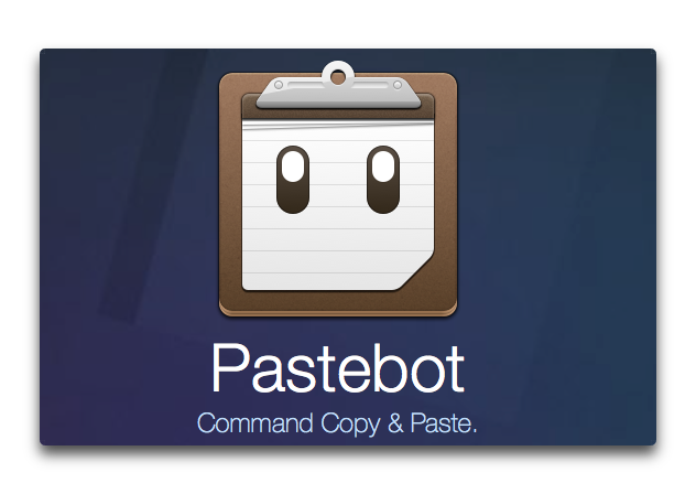 【Mac】クリップボードマネージャー「Pastebot」が約1年半ぶりのアップデート