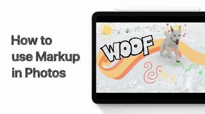 Apple Support、iPhoneおよびiPadの写真でマークアップを使用する方法のハウツービデオを公開