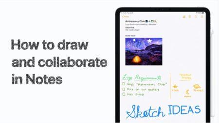Apple Support、iPhoneおよびiPadのメモで友人と描画する方法のハウツービデオを公開