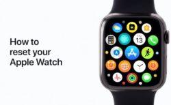 Apple Support、Apple Watchをリセットする方法のハウツービデオを公開