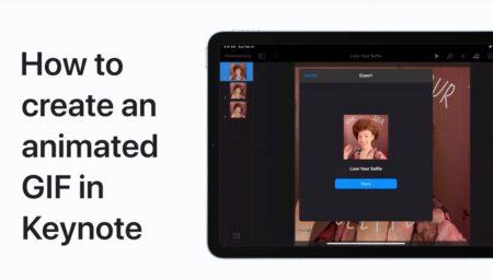 Apple Support、iPhone、iPadのKeynoteでアニメーションGIFを作成する方法のハウツービデオを公開