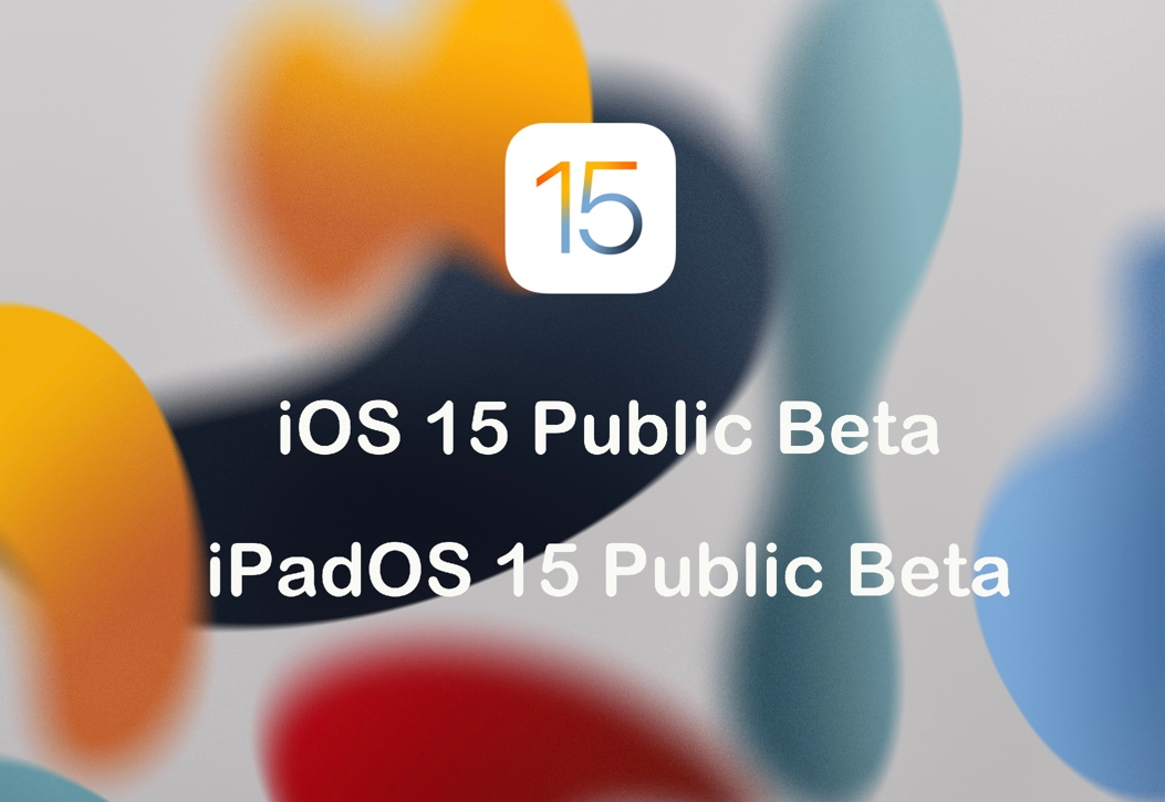 Apple、Betaソフトウェアプログラムのメンバに「iOS 15 Public beta 5」「iPadOS 15 Public beta 5」をリリース